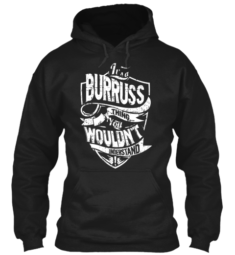 It's A Burruss Thing You Wouldn't Understand Black T-Shirt Front