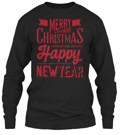 Merry Christmas And Happy New Year Black Long Sleeve T-Shirt Front
