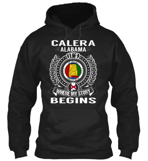 Calera Alabama It's Alabama Great Seal Where My Story Begins Black áo T-Shirt Front