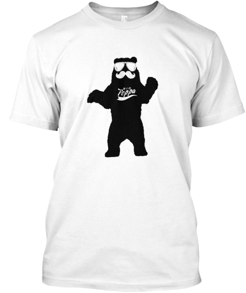 Big Poppa Bear Fathers Day   White T-Shirt Front