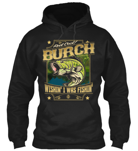 Burch Fishing Gift Black T-Shirt Front