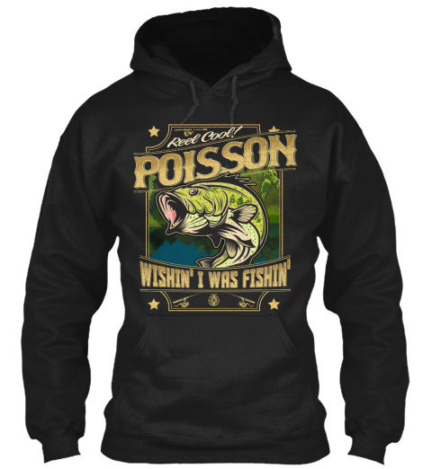 Poisson Fishing Gift Black T-Shirt Front