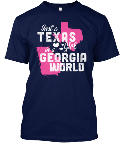 Just A Texas Girl In A Georgia World Navy T-Shirt Front
