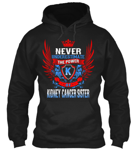 Never Underestimate The Power K Of Kidney Cancer Sister Black Suéter Front