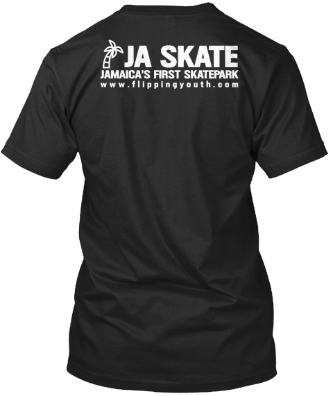 Ja Skate Jamaica's First Skatepark Www.Flippingyouth.Com Black T-Shirt Back