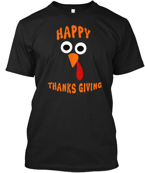 Happy Thanks Giving T-Shirt Front