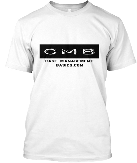 Cmb Case Management Basics.Com White T-Shirt Front