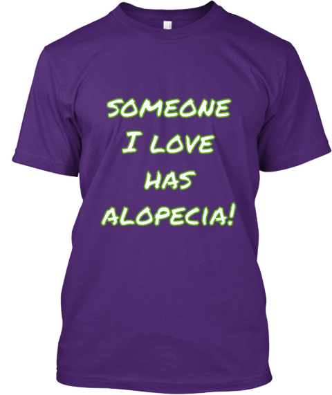 Someone%0 Ai Love%0 Ahas %0 Aalopecia! Purple T-Shirt Front