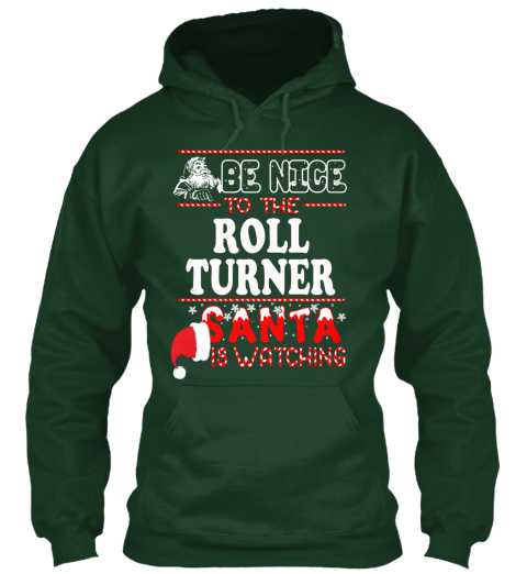 Be Nice To The Roll Tuner Santa Is Watching Forest Green T-Shirt Front