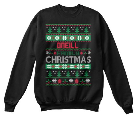 Oneill Family Christmas Black Sweatshirt Front