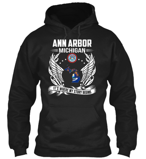 Ann Arbor Michigan It's Where My Story Begins Black Sweatshirt Front