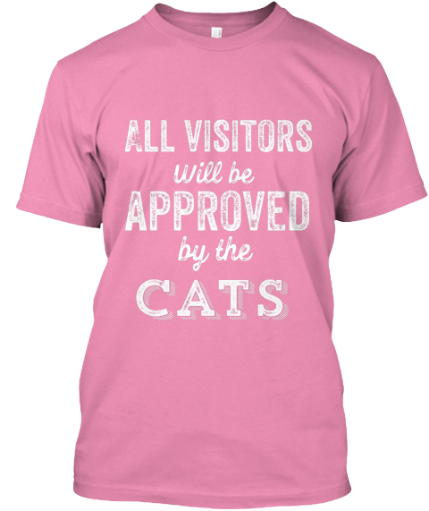 Cat Lover Owner Visitors Approved Gift Pink T-Shirt Front