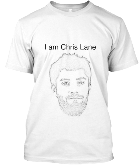 I Am Chris Lane White T-Shirt Front