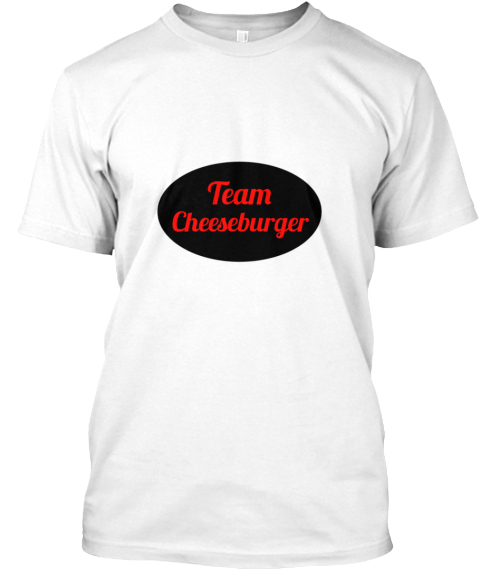 Team Cheeseburger White T-Shirt Front