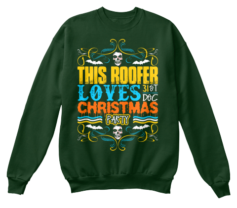 This Roofer Loves 31 St Dec Christmas Party Deep Forest  Sweatshirt Front