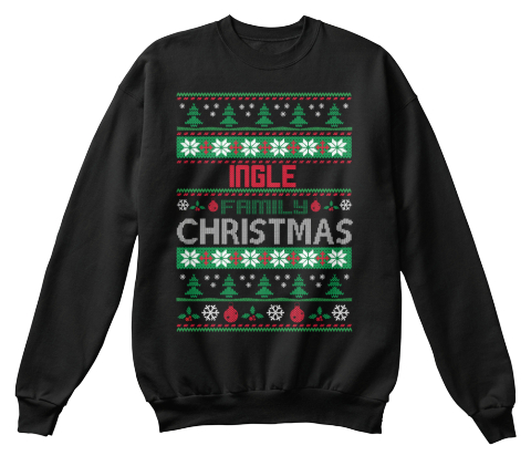 Ingle Family Christmas Black Sweatshirt Front