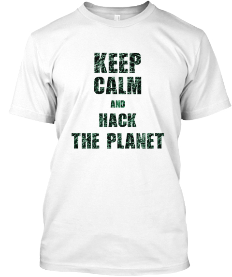 486b7f588 Keep Calm And Hack The Planet - keep calm and hack the planet ...