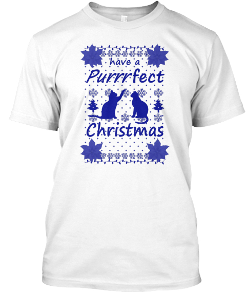 Have A Purrrfect Christmas White T-Shirt Front