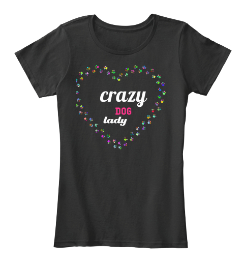 ad40f9d1f Crazy Dog Lady | Best T Shirt's - crazy dog lady Products from Dog ...